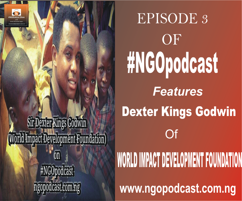 NGOP003-INTERVIEW WITH DEXTERS KING GODWIN (WORLD IMPACT DEVELOPMENT FOUNDATION)