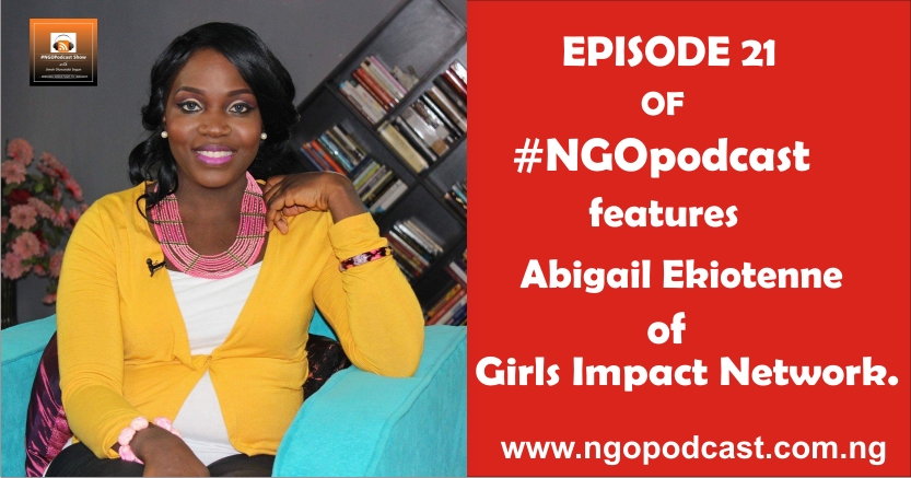 NGOP0021-INTERVIEW WITH ABIGAIL EKIOTENNE PART 2(GIRLS IMPACT NETWORK)
